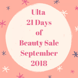 Ulta's 21 Days of Beauty Sale September 2018